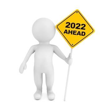 Pessoa 3d com sinal de tráfego 2022 à frente em um fundo branco. renderização 3d