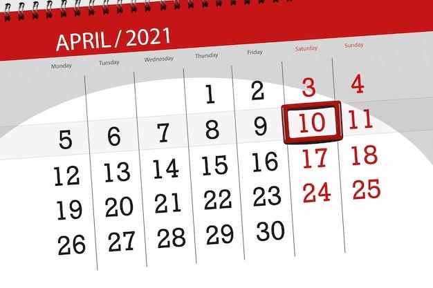 Planejador de calendário para o mês de abril de 2021, prazo final, 10, sábado.