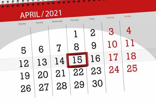 Planejador de calendário para o mês de abril de 2021, prazo final, 15, quinta-feira.
