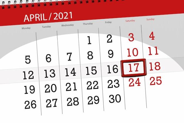 Planejador de calendário para o mês de abril de 2021, prazo final, 17, sábado.