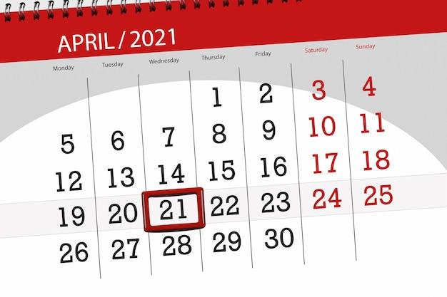Planejador de calendário para o mês de abril de 2021, prazo final, 21, quarta-feira.