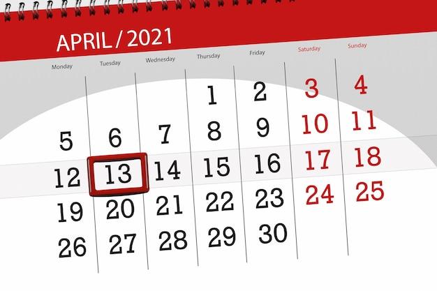 Planejador de calendário para o mês de abril de 2021, prazo final dia, 13, terça-feira.