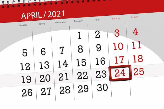 Planejador de calendário para o mês de abril de 2021, prazo final dia, 24, sábado.