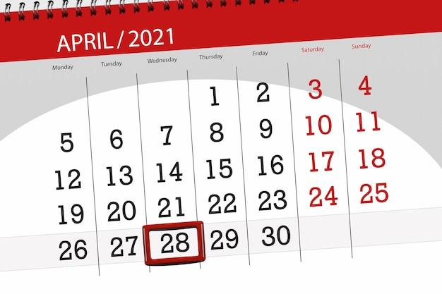 Planejador de calendário para o mês de abril de 2021, prazo final dia 28, quarta-feira.