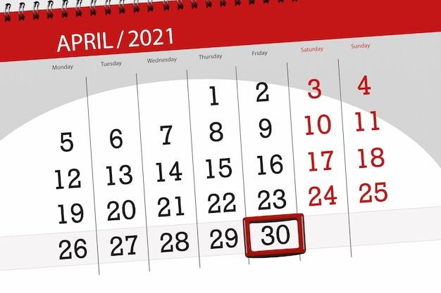 Planejador de calendário para o mês de abril de 2021, prazo final dia 30, sexta-feira.