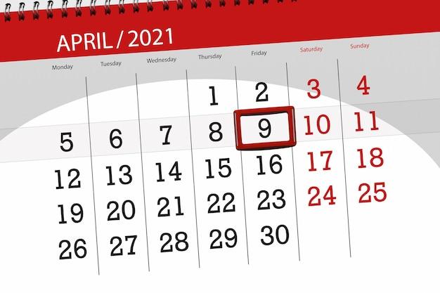 Planejador de calendário para o mês de abril de 2021, prazo final, dia 9, sexta-feira.