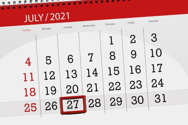 Planejador de calendário para o mês de julho de 2021, deadline day, 27, terça.