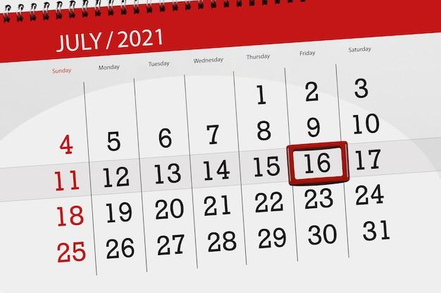 Planejador de calendário para o mês de julho de 2021, prazo final dia, 16, sexta-feira.