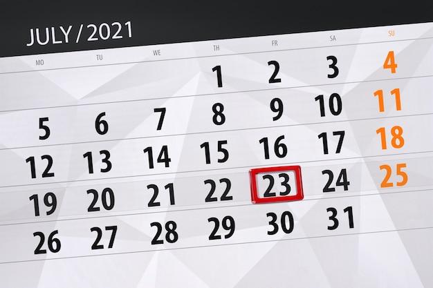 Planejador de calendário para o mês de julho de 2021, prazo final dia 23, sexta-feira.