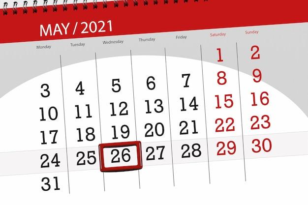 Planejador de calendário para o mês de maio de 2021, prazo final dia, 26, quarta-feira.