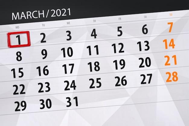 Planejador de calendário para o mês de março de 2021, prazo final, 1º, segunda-feira.
