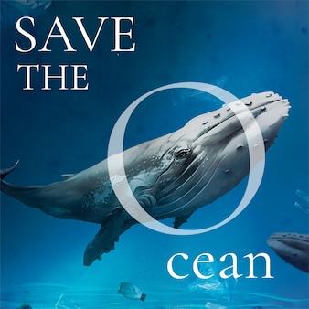 Salve a campanha do oceano baleia nadando na mídia remixada do oceano