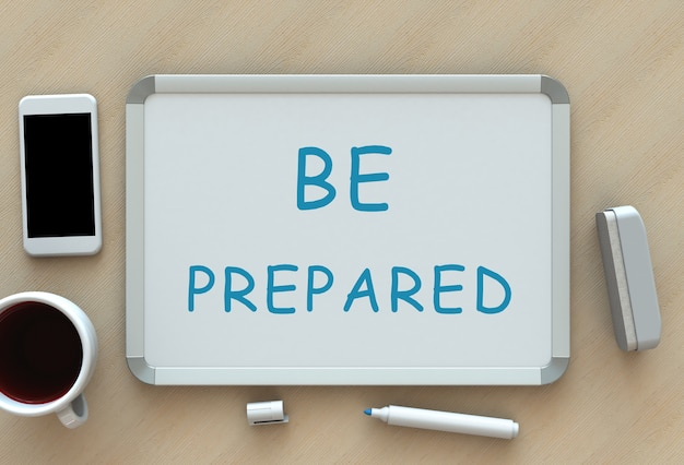 Seja preparado, mensagem no quadro branco, telefone inteligente e café na mesa