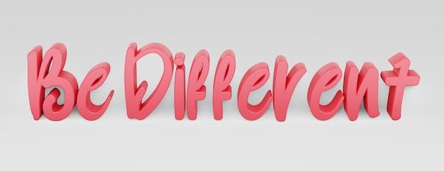 Ser diferente. uma frase caligráfica. renderização 3d.