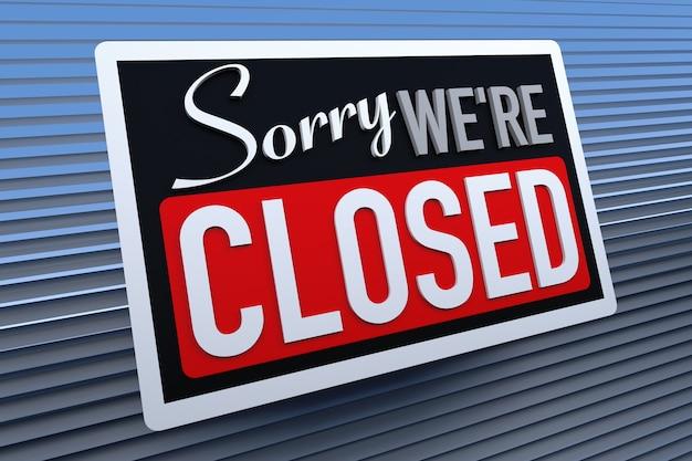 Sinal de desculpe, estamos fechados - ilustração 3d de loja de varejo fechada