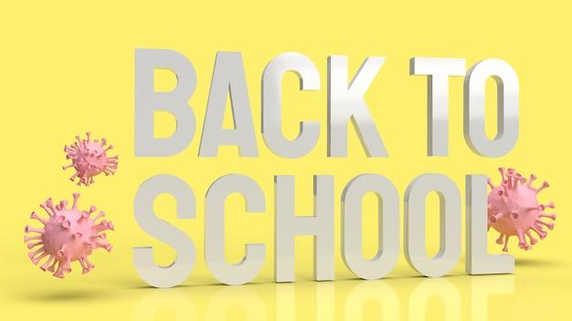 Texto de volta às aulas em amarelo e vírus para covid 19 no conceito escolar renderização em 3d