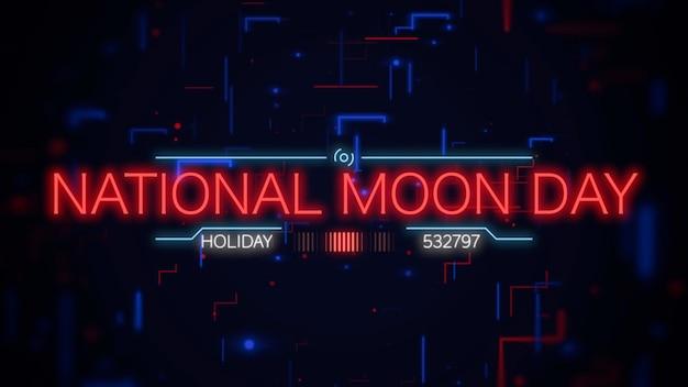 Texto do close up do dia nacional da lua na tela futurista de néon com linhas de néon, abstrato. estilo de ilustração 3d elegante e luxuoso para tema cosmos e ficção científica