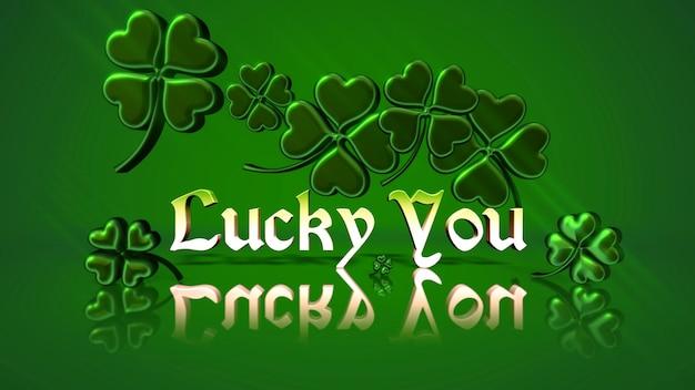 Texto do close up lucky you e pequenos trevos verdes sobre fundo do dia de saint patrick. estilo de ilustração 3d luxuoso e elegante para o tema do feriado