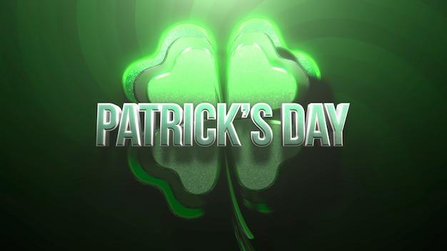Texto do dia de são patrício e grandes trevos verdes sobre fundo brilhante do dia de são patrício. estilo de ilustração 3d luxuoso e elegante para o tema do feriado