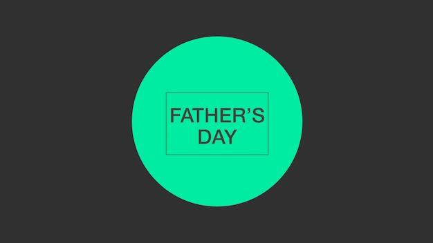 Texto do dia dos pais sobre fundo de moda e minimalismo com círculo verde geométrico. estilo de ilustração 3d elegante e luxuoso para negócios e modelo corporativo