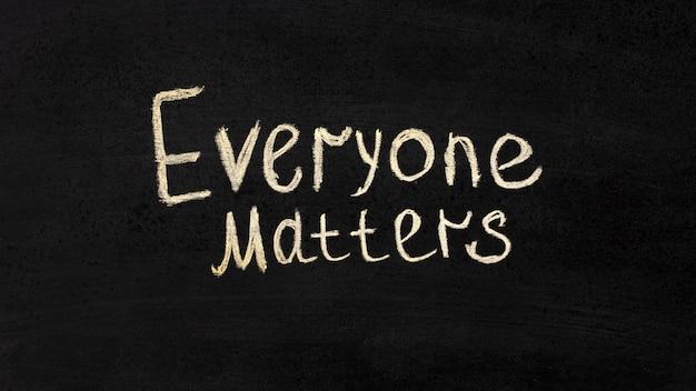 Todo mundo importa conceito de inclusão no quadro-negro