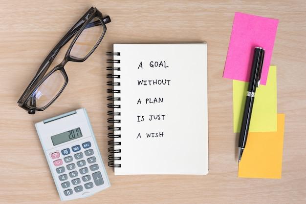 Um objetivo sem um plano é apenas um desejo