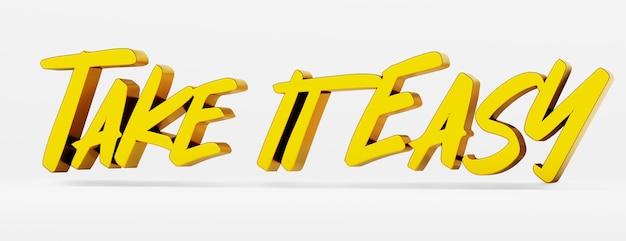Vá com calma. uma frase caligráfica e um slogan motivacional. logotipo 3d dourado no estilo de caligrafia de mão em um fundo branco e uniforme com sombras. ilustração 3d.
