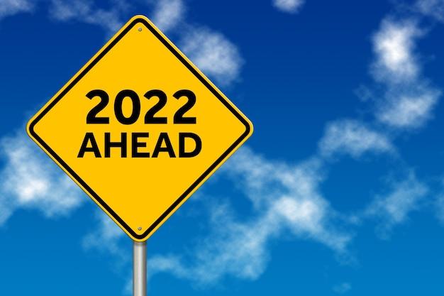 2022 jahr voraus verkehrszeichen auf blauem himmelshintergrund. 3d-rendering