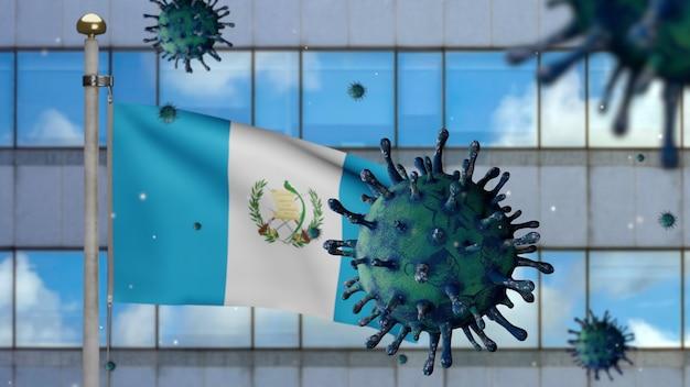 3d, guatemaltekische flagge weht mit moderner wolkenkratzerstadt und coronavirus 2019 ncov-konzept. asien-ausbruch in guatemala, coronaviren-influenza als gefährliche grippe-stammfälle als pandemie.