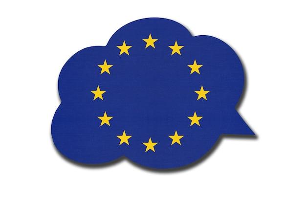 3d-sprechblase mit der nationalflagge der europäischen union isoliert
