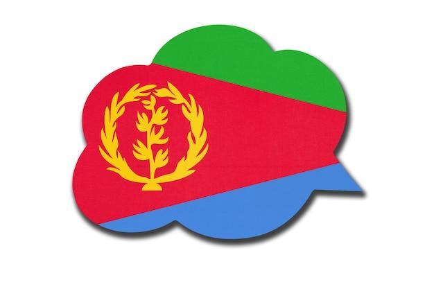 3d-sprechblase mit eritreischer nationalflagge isoliert auf weißem hintergrund. sprich und lerne sprache. symbol des landes eritrea. weltkommunikationszeichen.