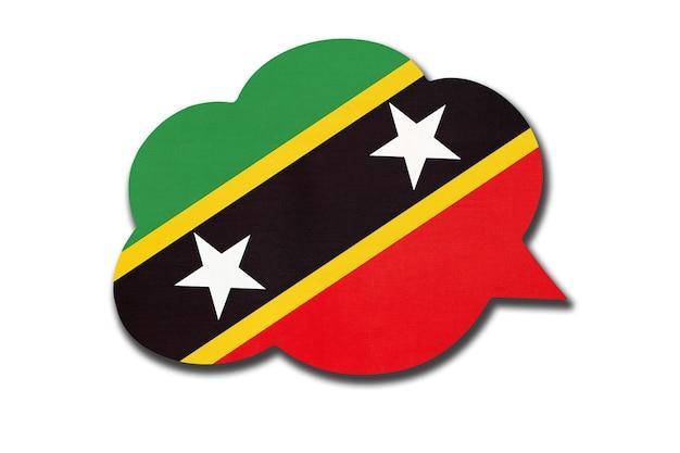 3d-sprechblase mit kittitian nationalflagge isoliert auf weißem hintergrund. symbol des landes st. kitts und nevis. weltkommunikationszeichen.
