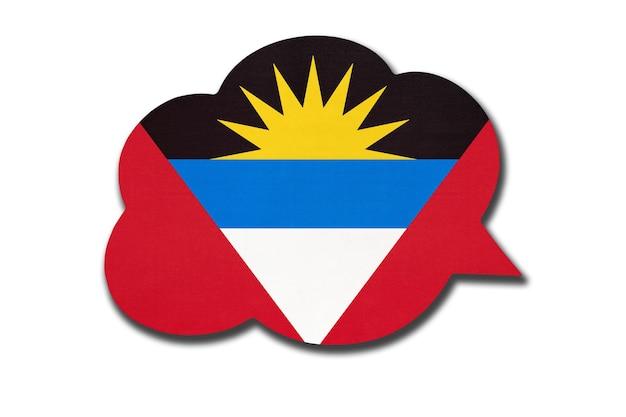 3d-sprechblase mit nationalflagge von antigua und barbuda isoliert auf weißem hintergrund. symbol des landes. weltkommunikationszeichen.