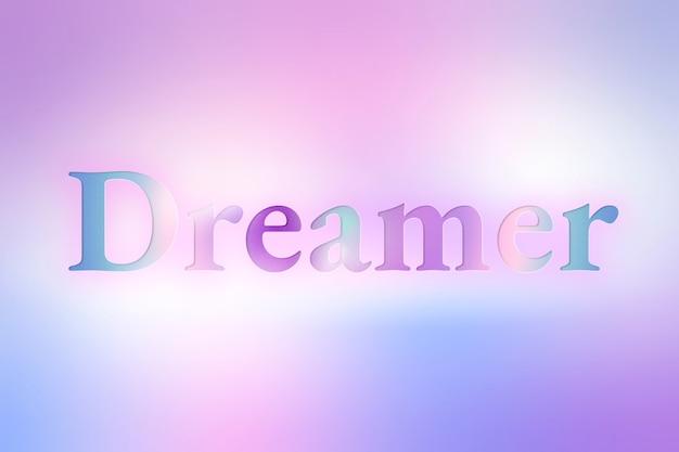 Ästhetische typografie des träumers in bunter farbverlaufsschrift
