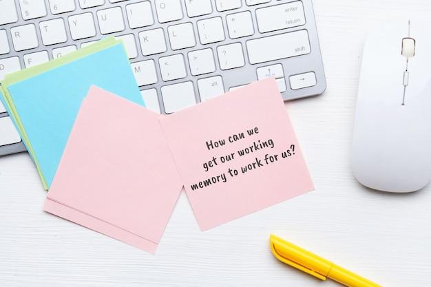 Beliebte frage in der psychologie - wie können wir unser arbeitsgedächtnis für uns arbeiten lassen?