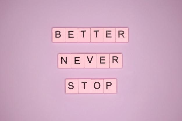 Besser nie aufhören. motivationszitat