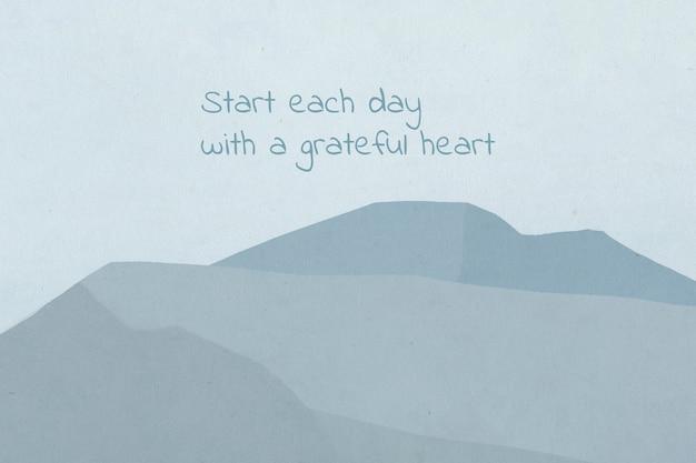 Dankbarkeitszitat, beginne jeden tag mit einem dankbaren herzen