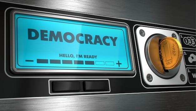 Demokratie auf dem display des automaten.