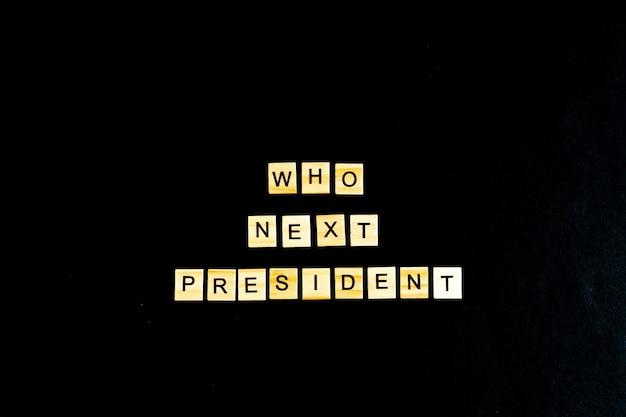 Der satz wer ist der nächste amerikanische präsident isoliert
