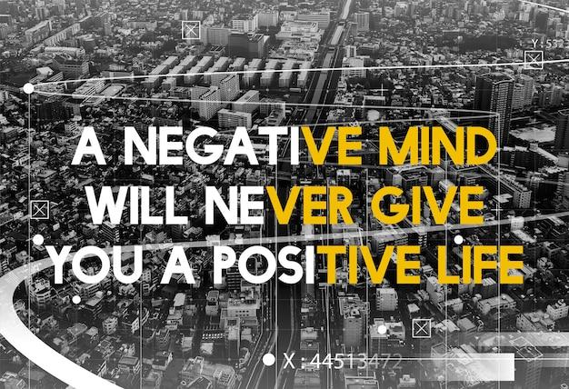 Ein negativer geist wird ihnen niemals eine positive lebensmotivation mit grafischen worten geben