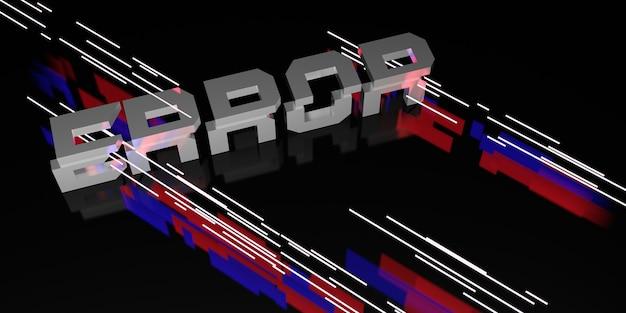 Fehlermeldung auf schwarzem hintergrund und neonlicht-laserlicht 3d-darstellung
