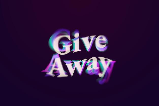 Giveaway-wort in anaglyphentexttypografie
