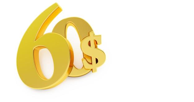 Goldenes sechzig-dollar-zeichen lokalisiert auf weißem hintergrund