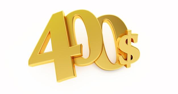 Goldenes vierhundert dollarzeichen lokalisiert auf weißem hintergrund