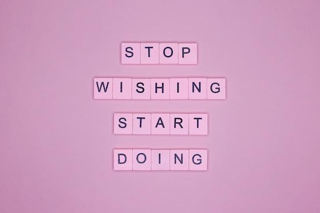 Hör auf zu wünschen, anfangen zu tun. motivationsplakat.