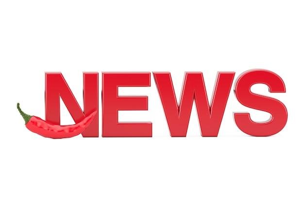 Hot news-konzept. red chili pepper in der nähe von news sign auf weißem hintergrund. 3d-rendering