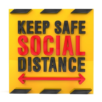 Keep safe social distance policy sign 3d-rendering.