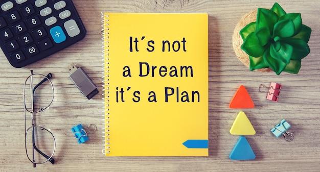 Konzeptionelles manuskript zeigt es ist kein traum, es ist ein plan.