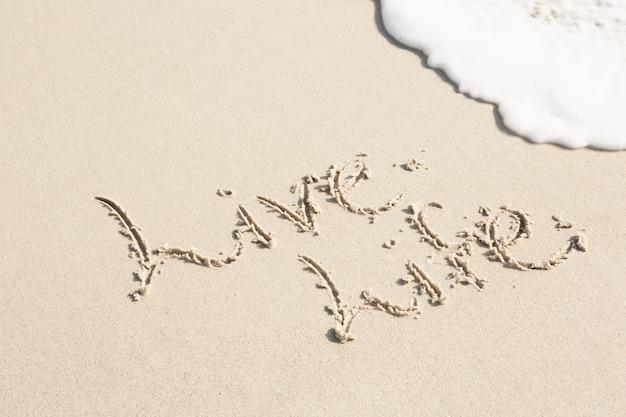 Lebe das leben auf sand geschrieben