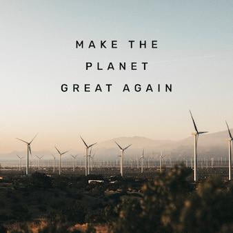 Machen sie den planeten wieder großartig zitat social media post
